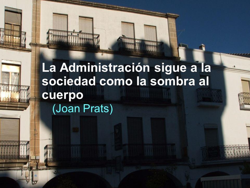 La Administración sigue a la sociedad como la sombra al cuerpo (Joan Prats)