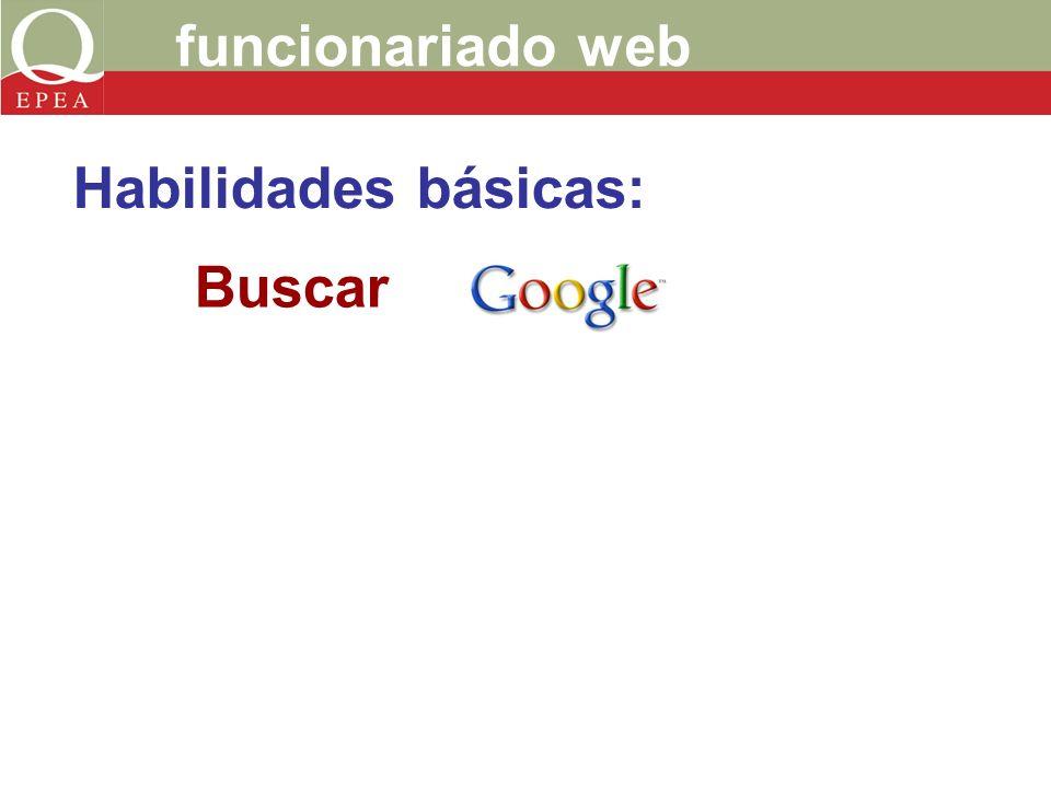 funcionariado web Buscar Habilidades básicas: