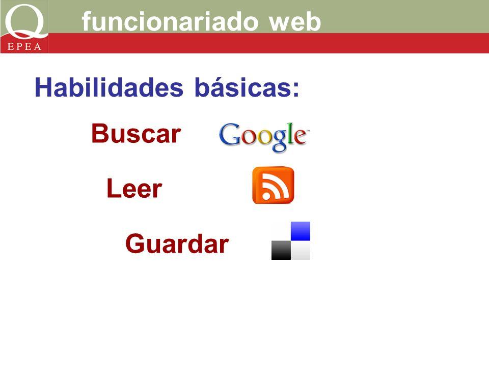 funcionariado web Buscar Leer Guardar Habilidades básicas: