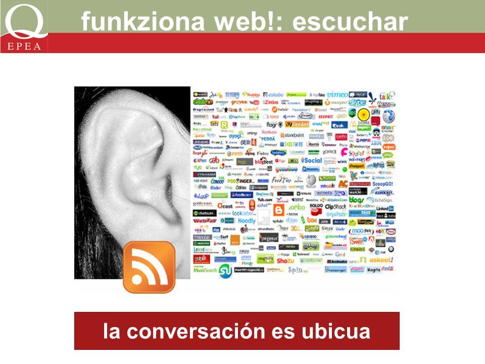 funkziona web!: escuchar la conversación es ubicua