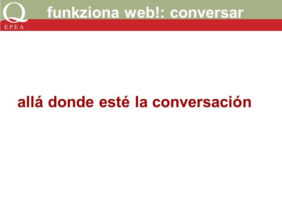 funkziona web!: conversar allá donde esté la conversación