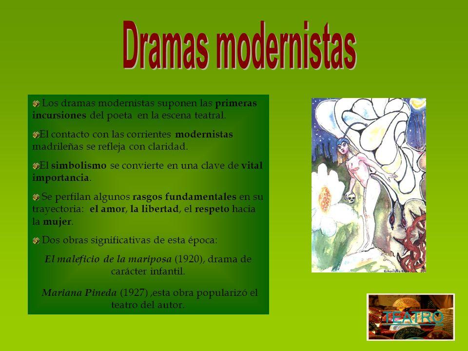 Los dramas modernistas suponen las primeras incursiones del poeta en la escena teatral. El contacto con las corrientes modernistas madrileñas se refle