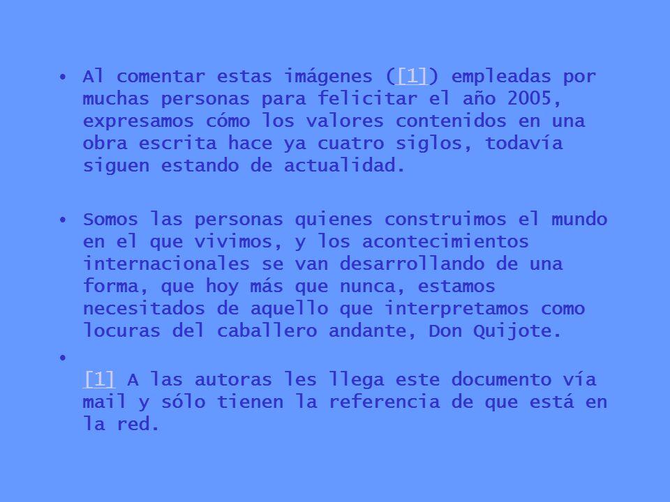 Al comentar estas imágenes ([1]) empleadas por muchas personas para felicitar el año 2005, expresamos cómo los valores contenidos en una obra escrita