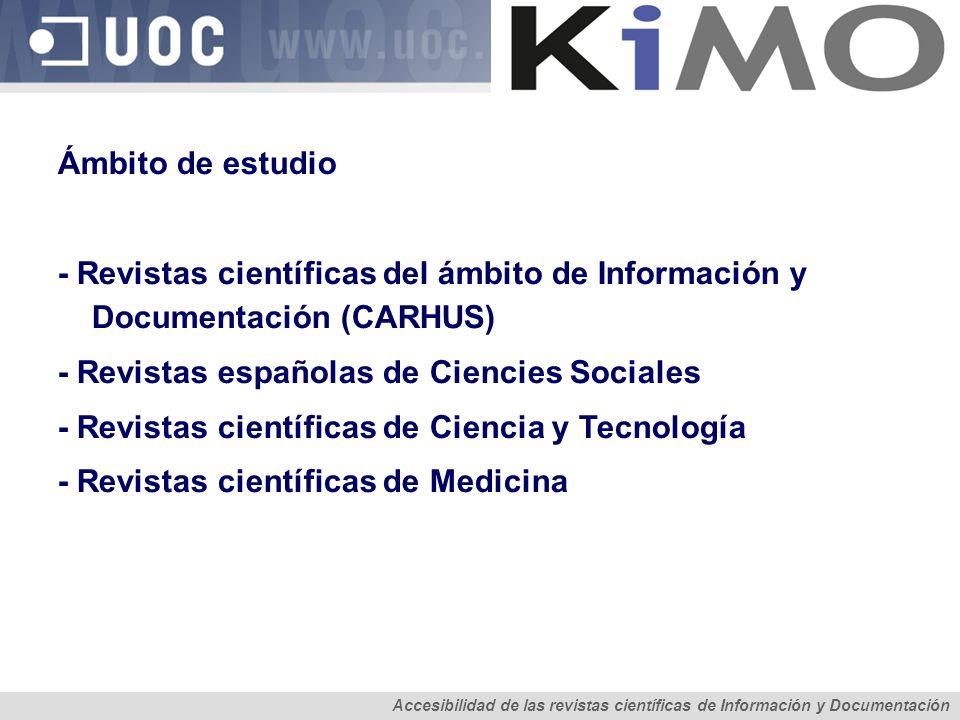 Ámbito de estudio - Revistas científicas del ámbito de Información y Documentación (CARHUS) - Revistas españolas de Ciencies Sociales - Revistas cient