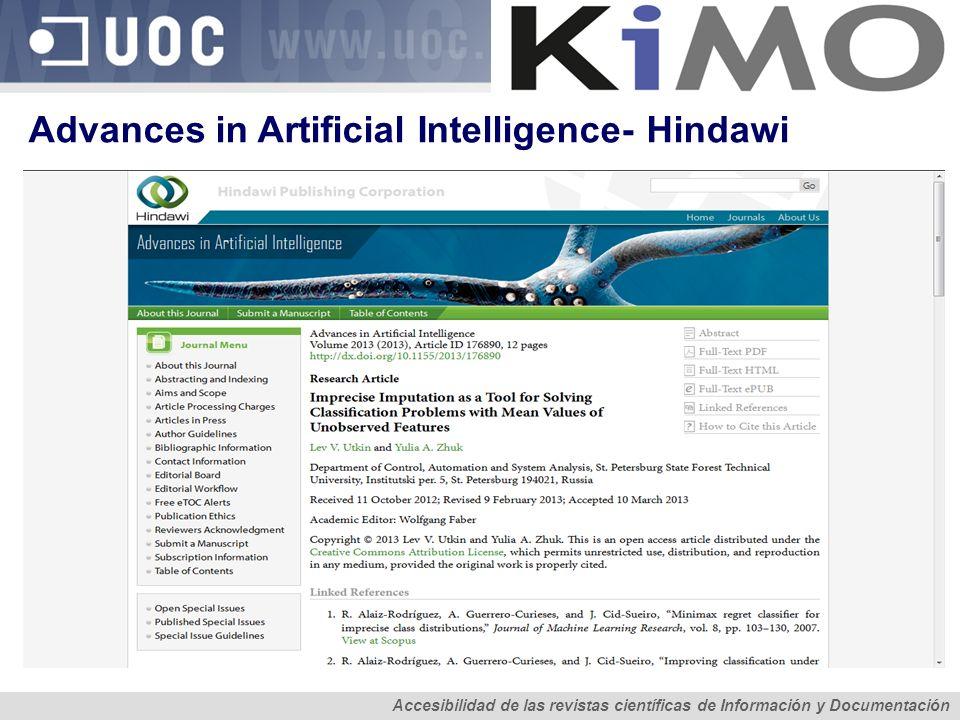 Tendencias en revistas de CyT de interés para las de CS Anàlisi de l accessibilitat del contingut de les revistes científiques Accesibilidad de las revistas científicas de Información y Documentación Advances in Artificial Intelligence- Hindawi