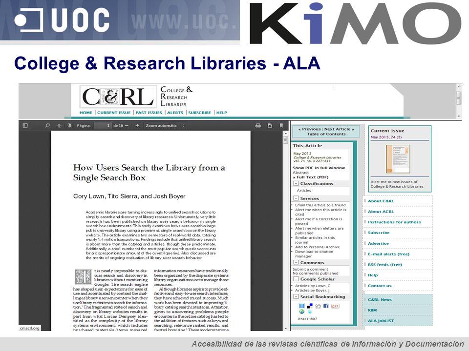 Tendencias en revistas de CyT de interés para las de CS Anàlisi de l accessibilitat del contingut de les revistes científiques Accesibilidad de las revistas científicas de Información y Documentación Health Information and Libraries Journal - Wiley