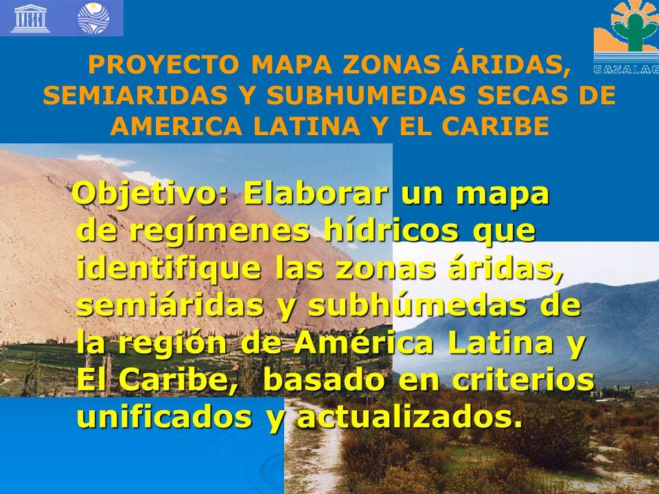 Objetivo: Elaborar un mapa de regímenes hídricos que identifique las zonas áridas, semiáridas y subhúmedas de la región de América Latina y El Caribe,
