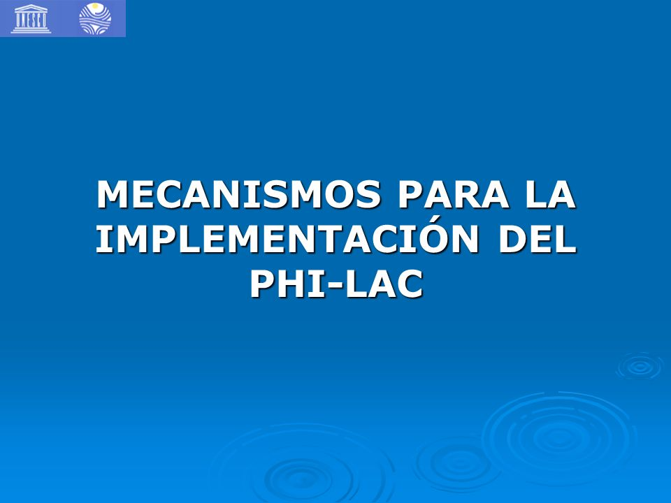 MECANISMOS PARA LA IMPLEMENTACIÓN DEL PHI-LAC