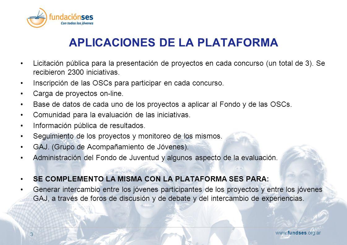www.fundses.org.ar 3 APLICACIONES DE LA PLATAFORMA Licitación pública para la presentación de proyectos en cada concurso (un total de 3). Se recibiero