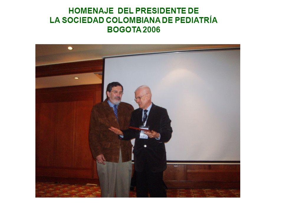HOMENAJE DEL PRESIDENTE DE LA SOCIEDAD COLOMBIANA DE PEDIATRÍA BOGOTA 2006