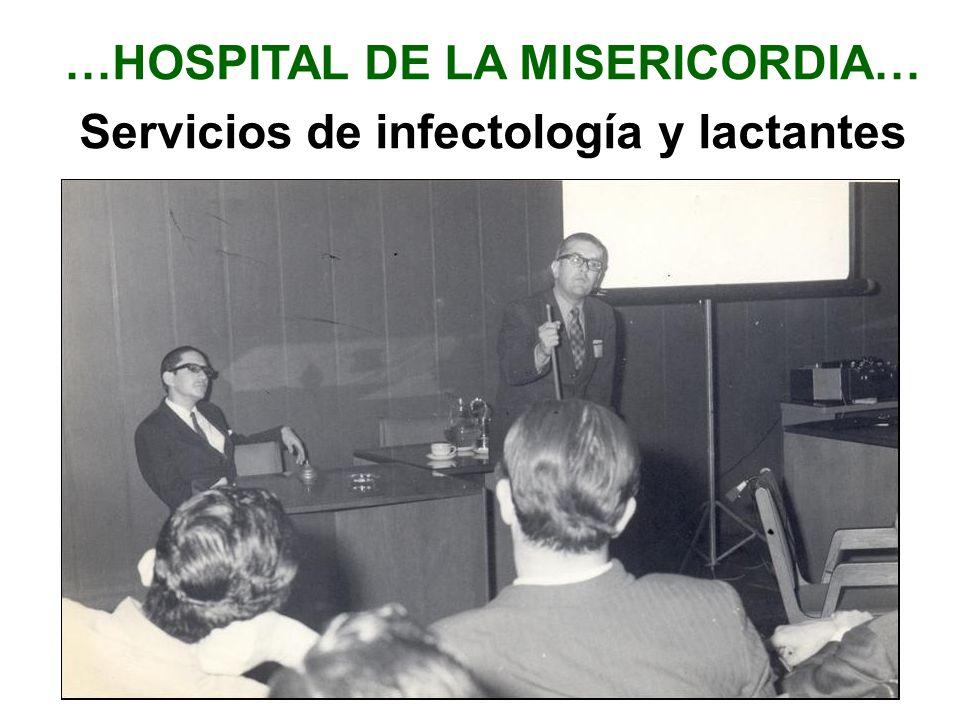 …HOSPITAL DE LA MISERICORDIA… Servicios de infectología y lactantes