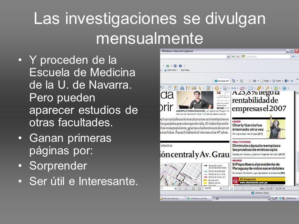 Las investigaciones se divulgan mensualmente Y proceden de la Escuela de Medicina de la U.