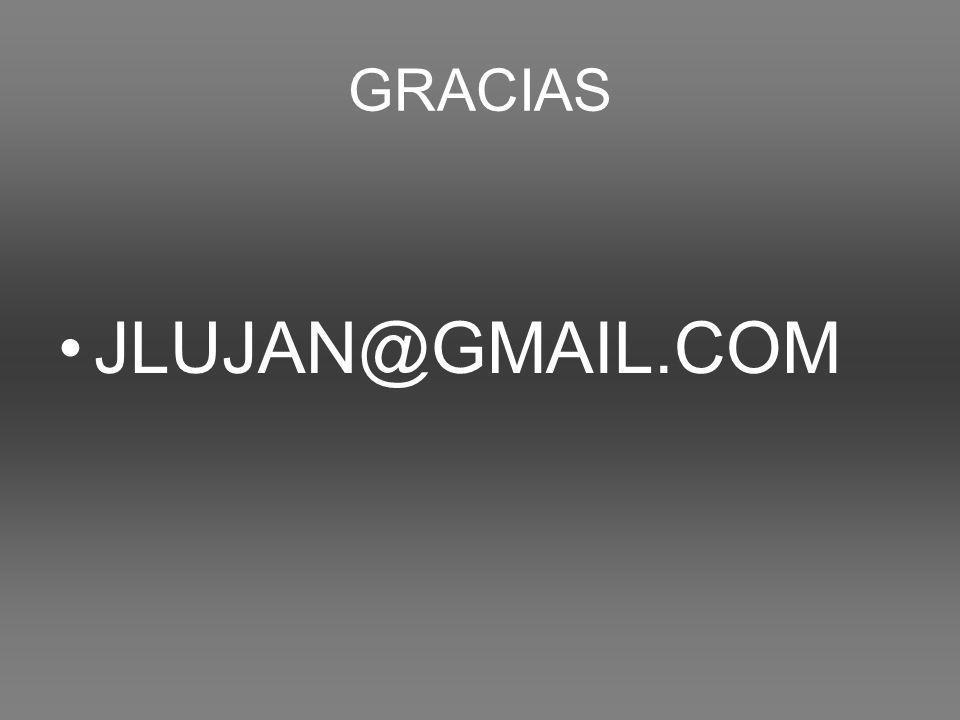 GRACIAS JLUJAN@GMAIL.COM