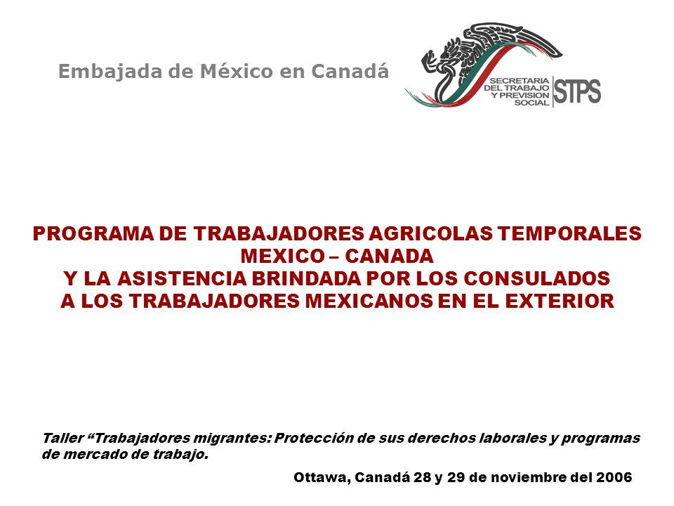 PROGRAMA DE TRABAJADORES AGRICOLAS TEMPORALES MEXICO – CANADA 2006 PROGRAMA DE TRABAJADORES AGRICOLAS TEMPORALES MEXICO – CANADA 2006 El Programa de Trabajadores Agrícolas Temporales, da inicio en 1974 con la firma del Memorándum de Entendimiento entre el Gobierno de los Estados Unidos Mexicanos y el Gobierno de Canadá.