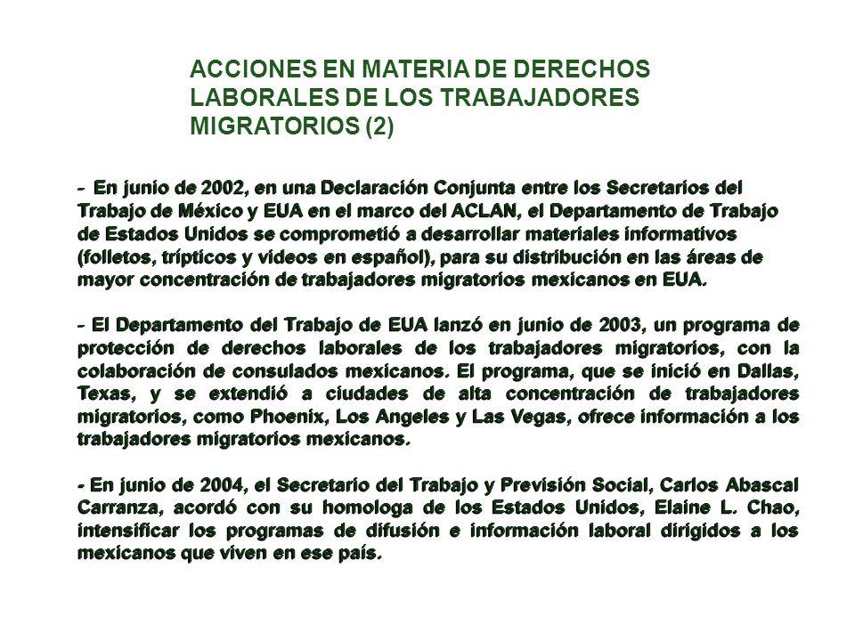 - En junio de 2002, en una Declaración Conjunta entre los Secretarios del Trabajo de México y EUA en el marco del ACLAN, el Departamento de Trabajo de