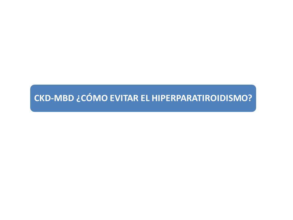 CKD-MBD ¿CÓMO EVITAR EL HIPERPARATIROIDISMO?