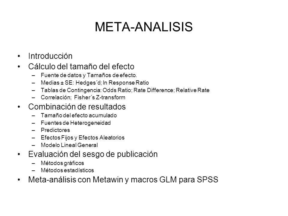 COMBINACION DE RESULTADOS MODELO LINEAL GENERAL 1- Los modelos meta-analíticos se pueden complejizar introduciendo más variables tanto de naturaleza contínua como categórica.