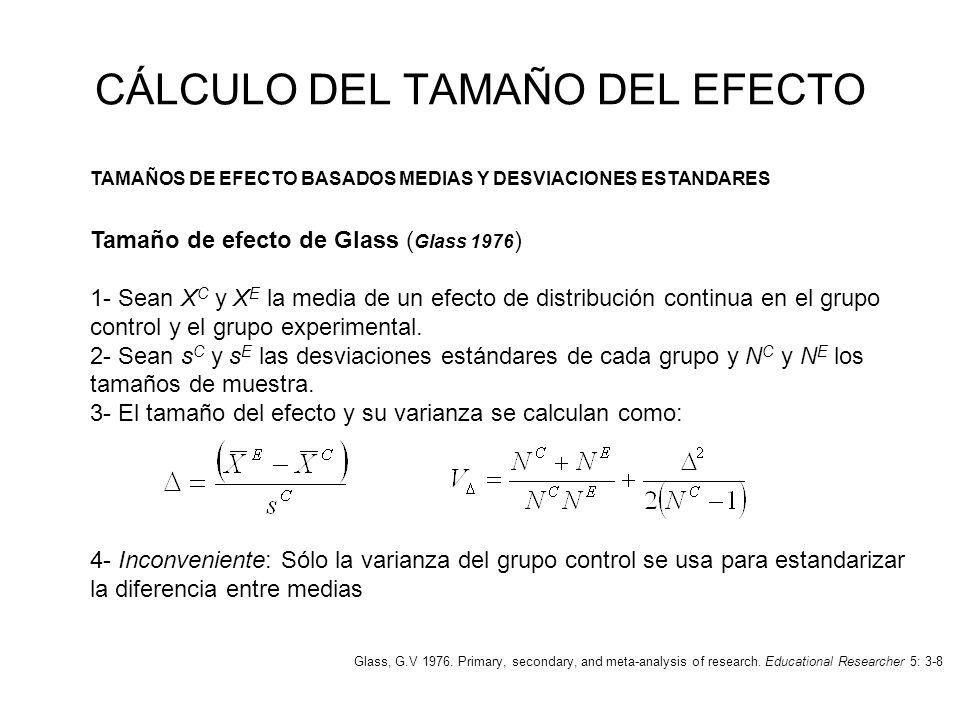 CÁLCULO DEL TAMAÑO DEL EFECTO TAMAÑOS DE EFECTO BASADOS MEDIAS Y DESVIACIONES ESTANDARES Tamaño de efecto de Glass ( Glass 1976 ) 1- Sean X C y X E la