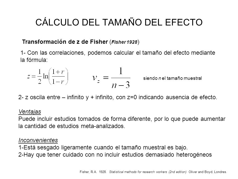 CÁLCULO DEL TAMAÑO DEL EFECTO 1- Con las correlaciones, podemos calcular el tamaño del efecto mediante la fórmula: Transformación de z de Fisher ( Fis