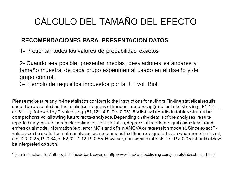 CÁLCULO DEL TAMAÑO DEL EFECTO 1- Presentar todos los valores de probabilidad exactos RECOMENDACIONES PARA PRESENTACION DATOS 2- Cuando sea posible, pr