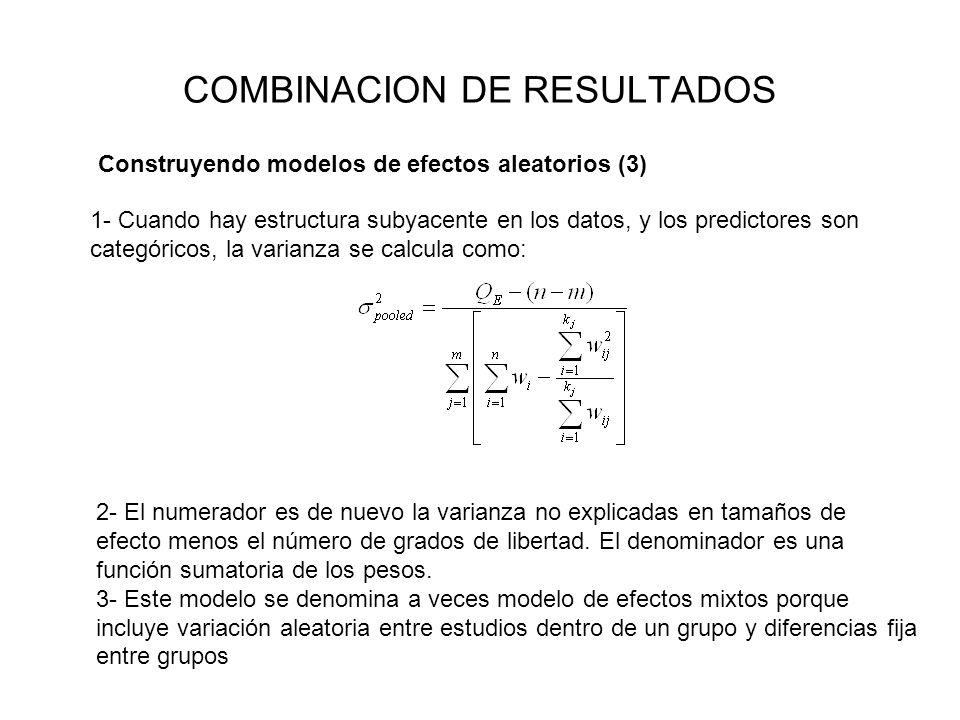 COMBINACION DE RESULTADOS 1- Cuando hay estructura subyacente en los datos, y los predictores son categóricos, la varianza se calcula como: Construyen
