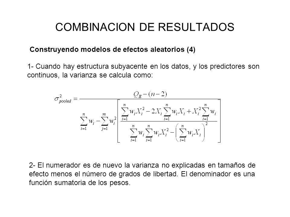 COMBINACION DE RESULTADOS 1- Cuando hay estructura subyacente en los datos, y los predictores son continuos, la varianza se calcula como: Construyendo