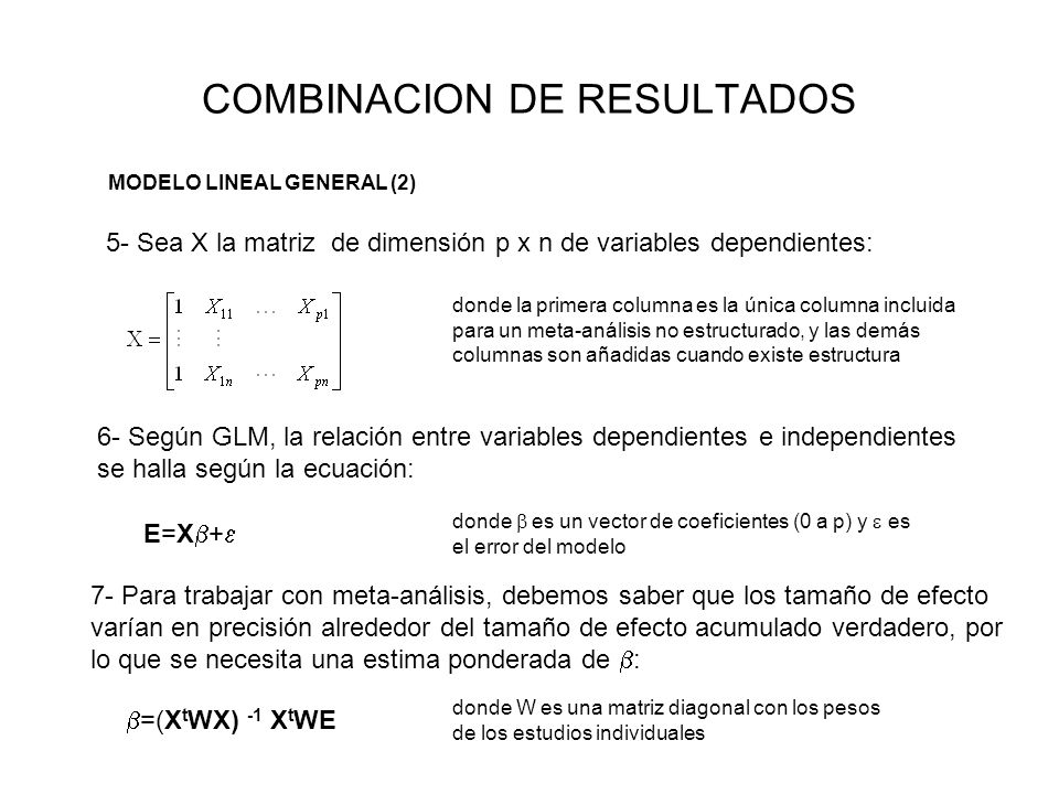 COMBINACION DE RESULTADOS MODELO LINEAL GENERAL (2) 5- Sea X la matriz de dimensión p x n de variables dependientes: donde la primera columna es la ún