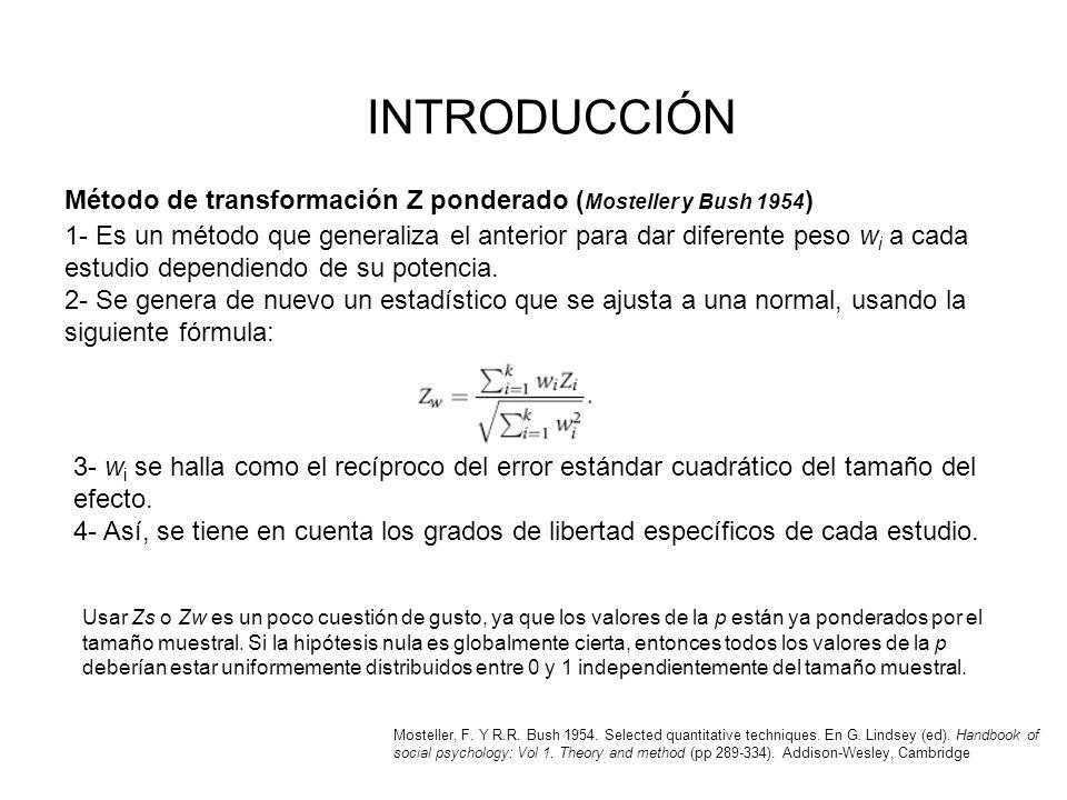 INTRODUCCIÓN Método de transformación Z ponderado ( Mosteller y Bush 1954 ) 1- Es un método que generaliza el anterior para dar diferente peso w i a c