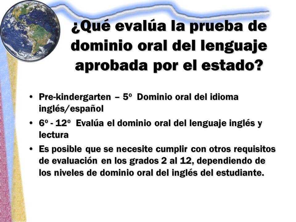¿Qué evalúa la prueba de dominio oral del lenguaje aprobada por el estado.