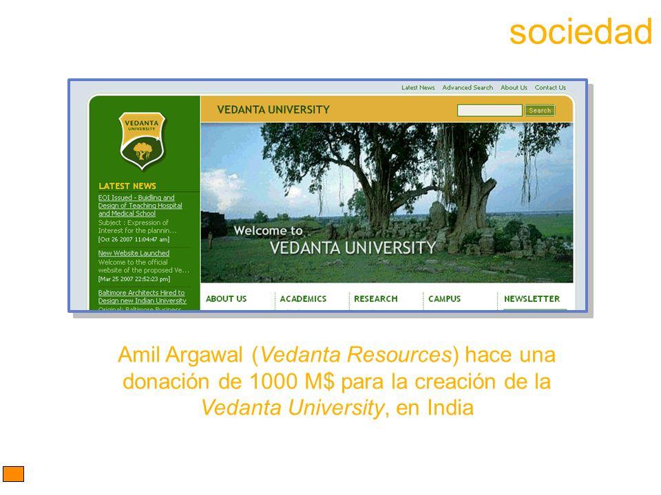 Amil Argawal (Vedanta Resources) hace una donación de 1000 M$ para la creación de la Vedanta University, en India sociedad