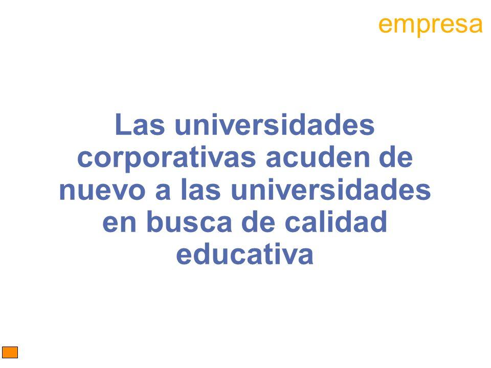 Las universidades corporativas acuden de nuevo a las universidades en busca de calidad educativa empresa