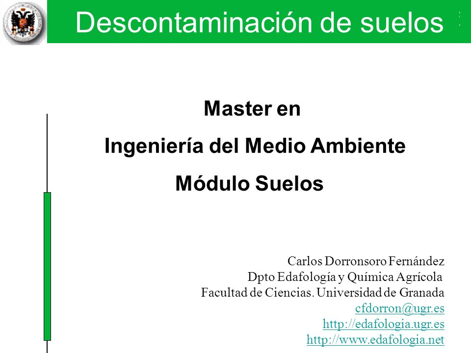 Descontaminación de suelos Técnicas físicas y químicas. SVE Caso práctico 5. Verona Master en Ingeniería del Medio Ambiente Módulo Suelos Carlos Dorro