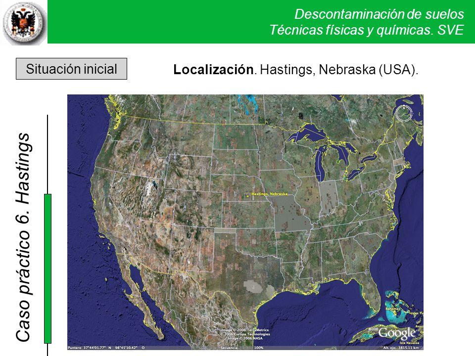 Descontaminación de suelos Técnicas físicas y químicas. SVE Caso práctico 5. Verona Situación inicial Localización. Hastings, Nebraska (USA). Hastings