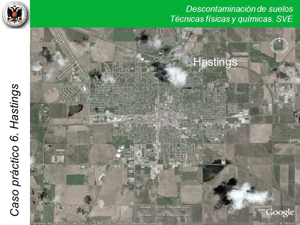 Descontaminación de suelos Técnicas físicas y químicas. SVE Caso práctico 5. Verona Hastings 6. Hastings