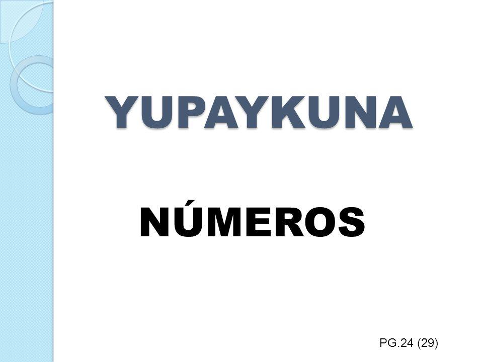 VERBOS EN INFINITIVO: IMACHIKKUNA PG.9 Ka-naSer o estar Arma-naBañarse Puklla-naJugar Tushu-naBailar Puri-naCaminar Kuya-naQuerer – amar Upiya-naTomar, beber Waka-naLlorar Miku-naComer Asi-naReir