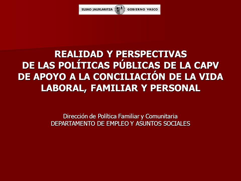 - CURSO DE VERANO - REVISIÓN DE LAS POLÍTICAS PÚBLICAS DE APOYO A LA CONCILIACIÓN DE LA VIDA LABORAL FAMILIAR Y PERSONAL DONOSTIA-SAN SEBASTIÁN, 9 DE JULIO 2010 UPV-EHU ARARTEKO