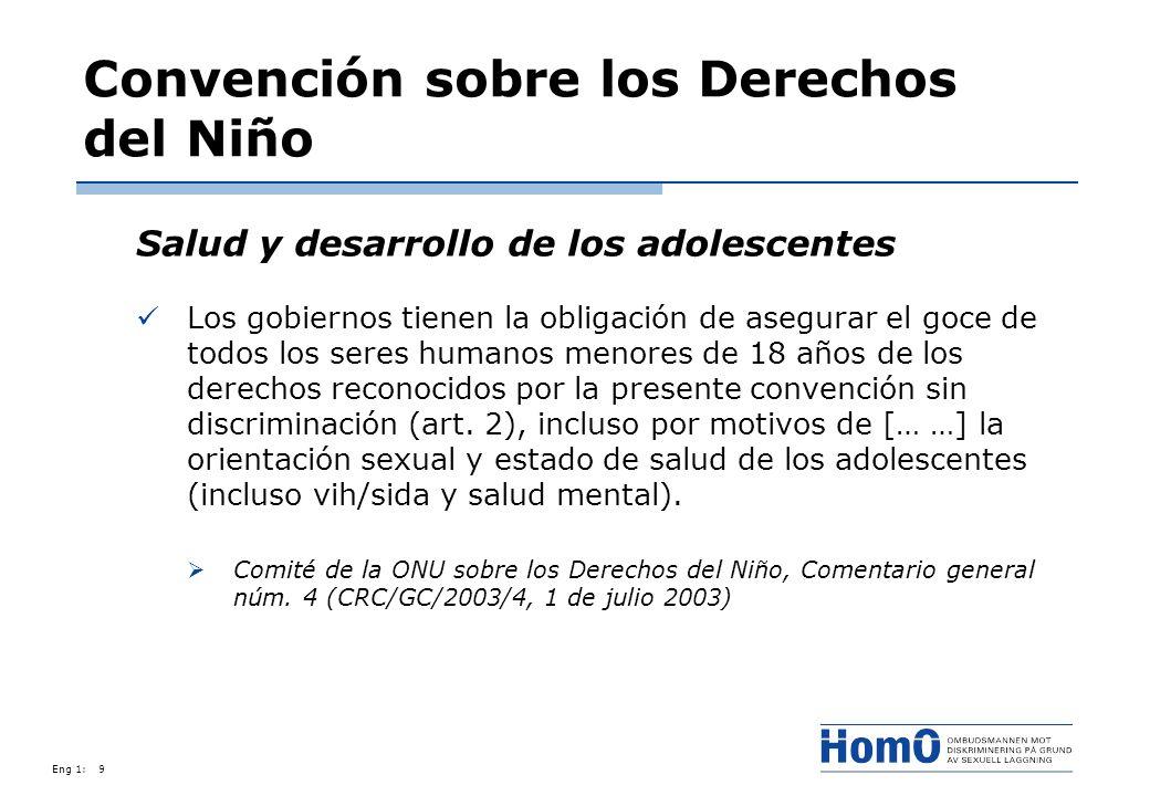 Eng 1:9 Convención sobre los Derechos del Niño Salud y desarrollo de los adolescentes Los gobiernos tienen la obligación de asegurar el goce de todos