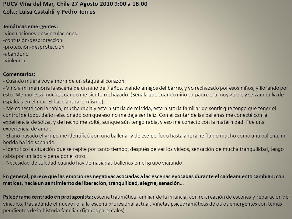 PUCV Viña del Mar, Chile 27 Agosto 2010 9:00 a 18:00 Cols.: Luisa Castaldi y Pedro Torres Temáticas emergentes: -vinculaciones-desvinculaciones -confu