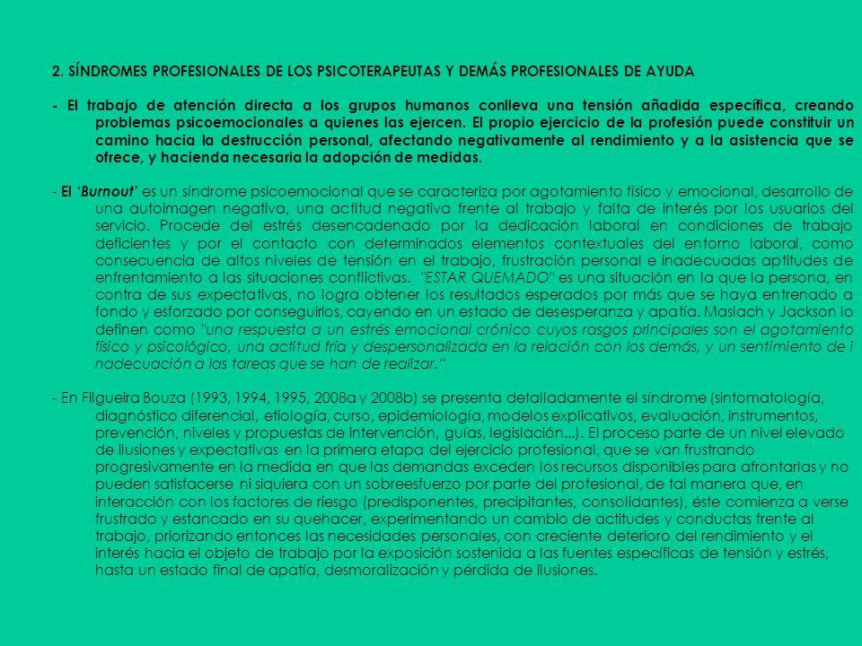 2. SÍNDROMES PROFESIONALES DE LOS PSICOTERAPEUTAS Y DEMÁS PROFESIONALES DE AYUDA - El trabajo de atención directa a los grupos humanos conlleva una te