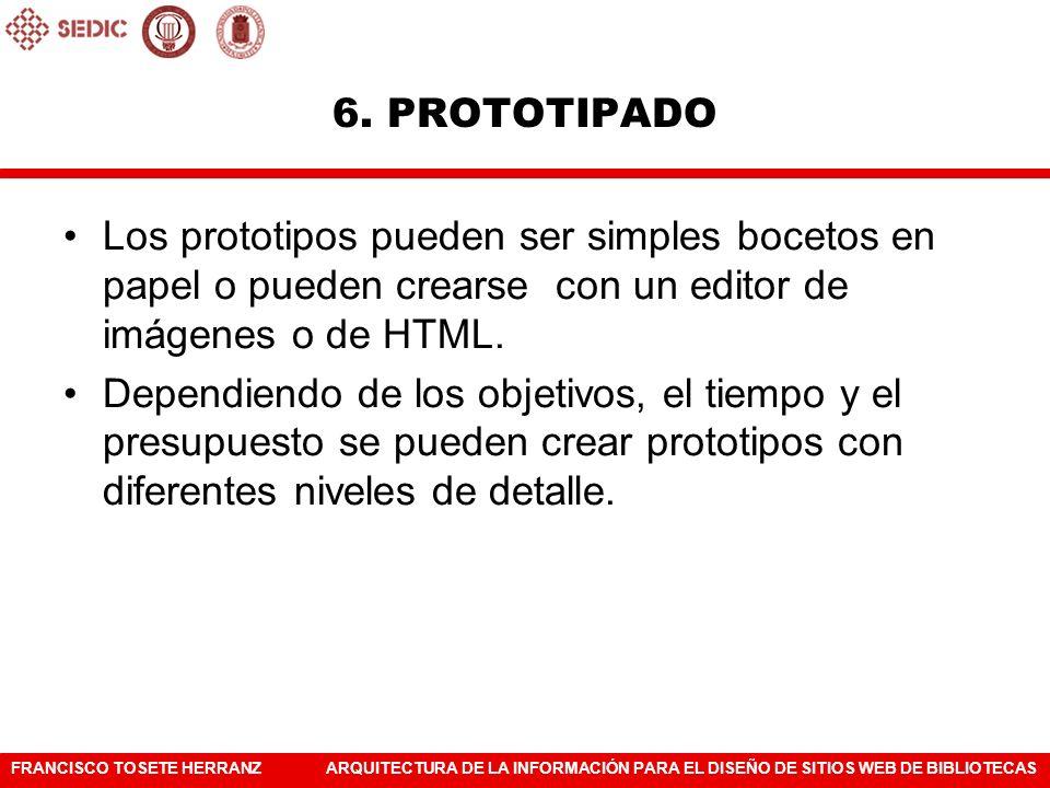 FRANCISCO TOSETE HERRANZARQUITECTURA DE LA INFORMACIÓN PARA EL DISEÑO DE SITIOS WEB DE BIBLIOTECAS Los prototipos pueden ser simples bocetos en papel