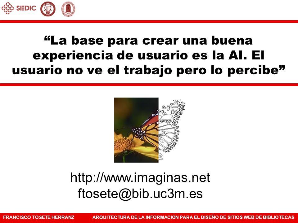 FRANCISCO TOSETE HERRANZARQUITECTURA DE LA INFORMACIÓN PARA EL DISEÑO DE SITIOS WEB DE BIBLIOTECAS La base para crear una buena experiencia de usuario
