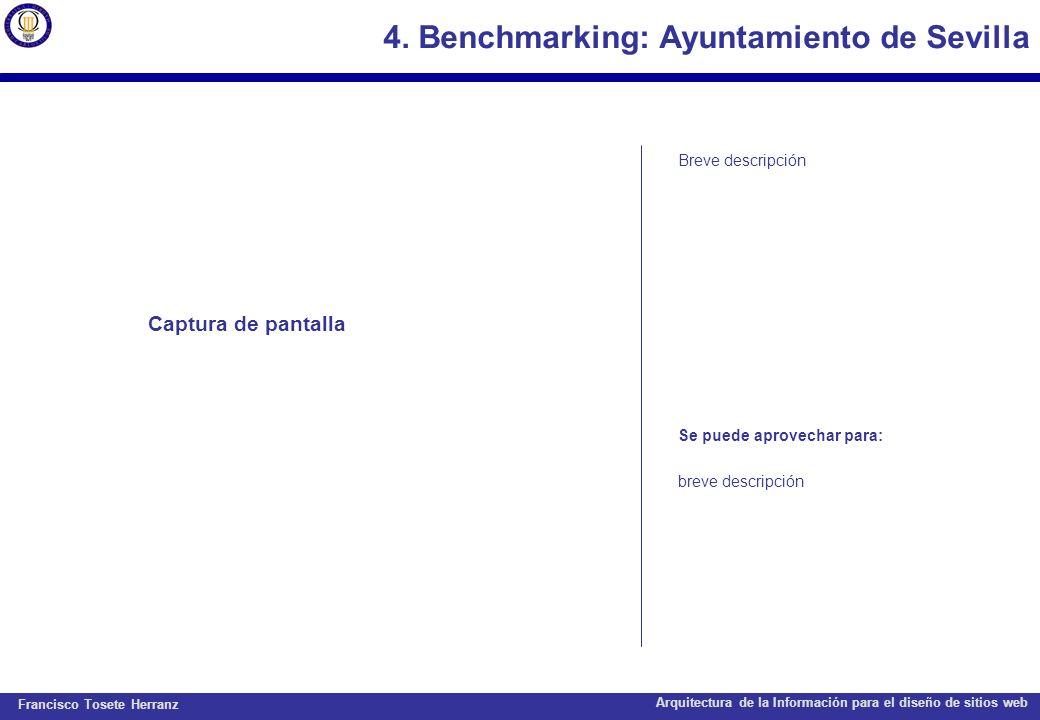 Francisco Tosete Herranz Arquitectura de la Información para el diseño de sitios web 4. Benchmarking: Ayuntamiento de Sevilla Captura de pantalla Brev
