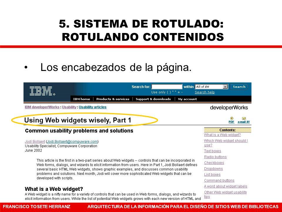 FRANCISCO TOSETE HERRANZARQUITECTURA DE LA INFORMACIÓN PARA EL DISEÑO DE SITIOS WEB DE BIBLIOTECAS Los encabezados de la página. 5. SISTEMA DE ROTULAD