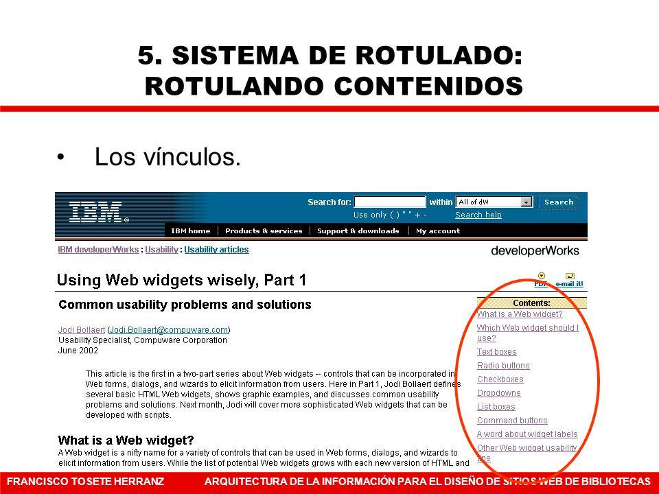 FRANCISCO TOSETE HERRANZARQUITECTURA DE LA INFORMACIÓN PARA EL DISEÑO DE SITIOS WEB DE BIBLIOTECAS Los vínculos. 5. SISTEMA DE ROTULADO: ROTULANDO CON