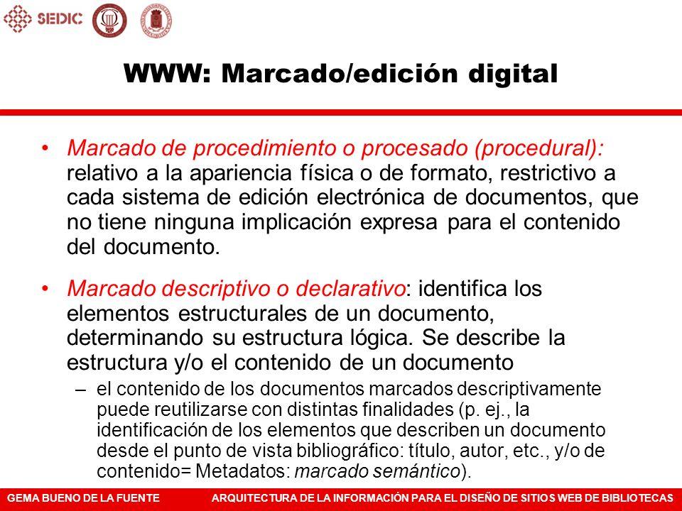 GEMA BUENO DE LA FUENTEARQUITECTURA DE LA INFORMACIÓN PARA EL DISEÑO DE SITIOS WEB DE BIBLIOTECAS WWW: Marcado/edición digital Marcado de procedimient