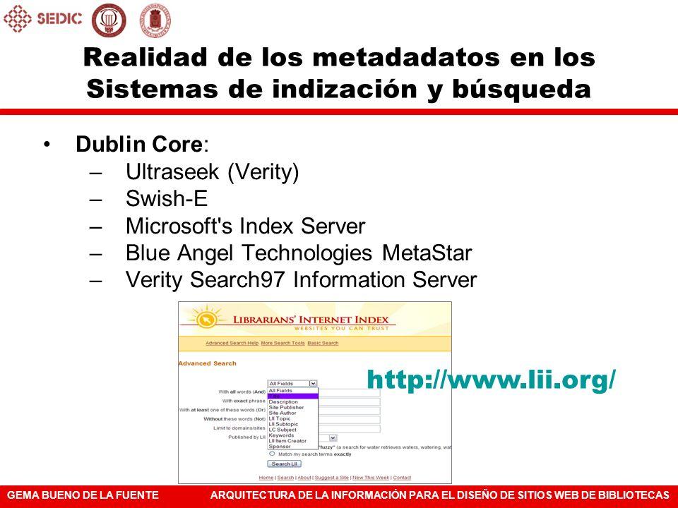 GEMA BUENO DE LA FUENTEARQUITECTURA DE LA INFORMACIÓN PARA EL DISEÑO DE SITIOS WEB DE BIBLIOTECAS Realidad de los metadadatos en los Sistemas de indiz