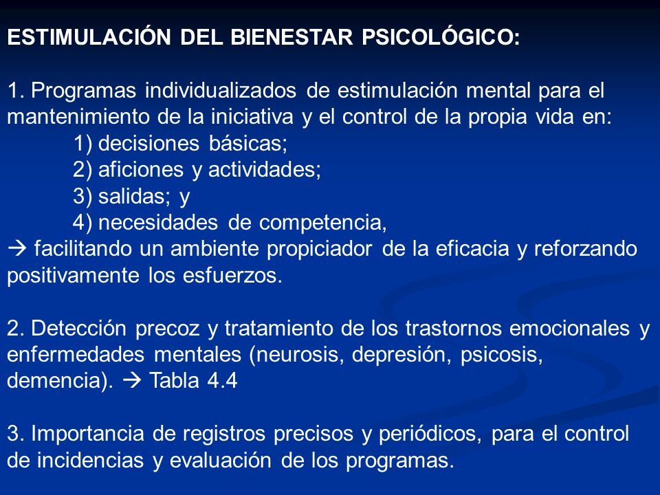 ESTIMULACIÓN DEL BIENESTAR PSICOLÓGICO: 1. Programas individualizados de estimulación mental para el mantenimiento de la iniciativa y el control de la