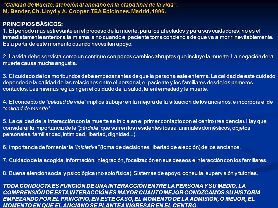 Calidad de Muerte: atención al anciano en la etapa final de la vida. M. Bender, Ch. Lloyd y A. Cooper. TEA Ediciones. Madrid, 1996. PRINCIPIOS BÁSICOS