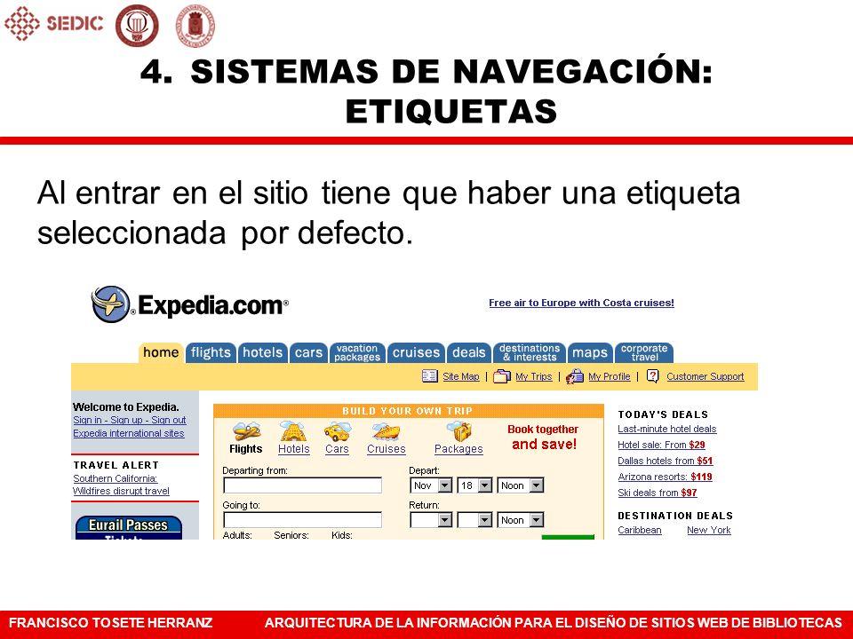 FRANCISCO TOSETE HERRANZARQUITECTURA DE LA INFORMACIÓN PARA EL DISEÑO DE SITIOS WEB DE BIBLIOTECAS Al entrar en el sitio tiene que haber una etiqueta