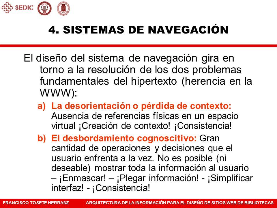 FRANCISCO TOSETE HERRANZARQUITECTURA DE LA INFORMACIÓN PARA EL DISEÑO DE SITIOS WEB DE BIBLIOTECAS El diseño del sistema de navegación gira en torno a
